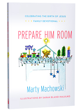 Prepare Him Room: Celebrating the Birth of Jesus Family Devotional