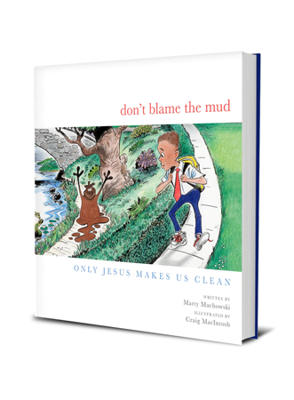 Don't Blame the Mud: Only Jesus Makes Us Clean